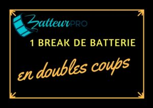 Break de batterie en double coups