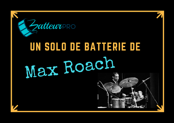 Solo batterie Max Roach