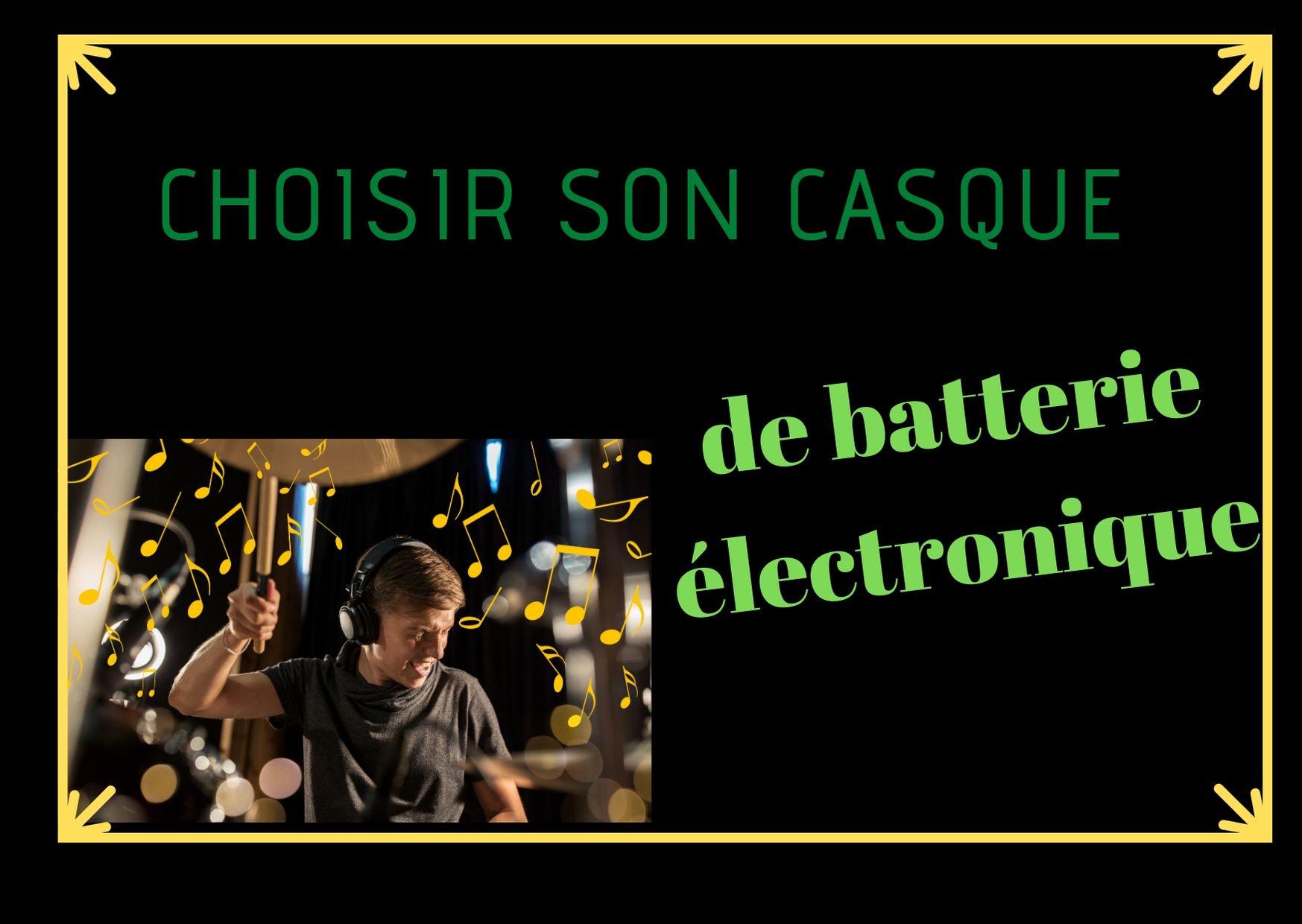 choisir son casque de batterie electronique