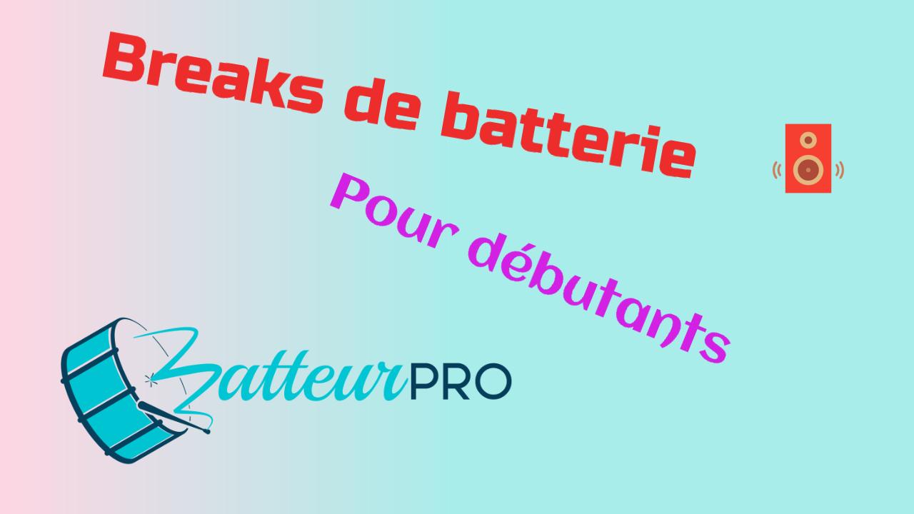 breaks de batterie pour débutants